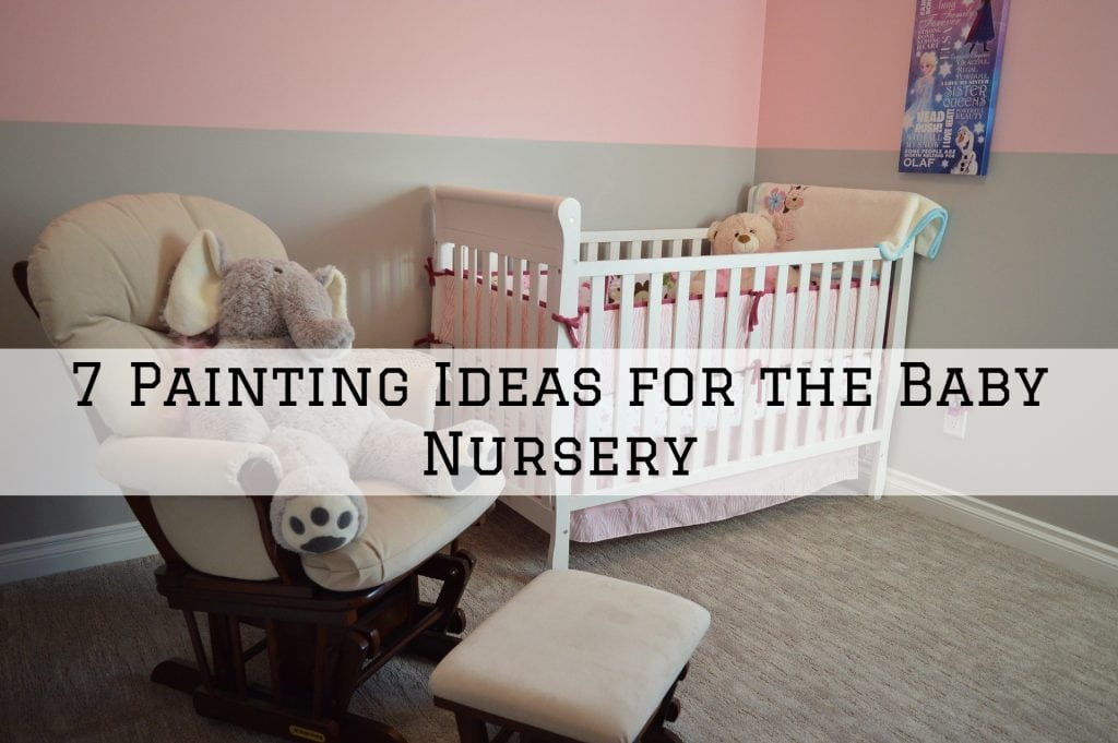 7 Painting Ideas for the Baby Nursery in Tarrytown, TX