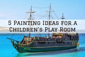 5 Painting Ideas for a Children's Play Room in Austin, TX