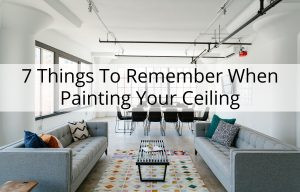 7 Things To Remember When Painting Your Ceiling in Westlake, TX