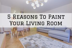 Reasons To Paint Your Living Room