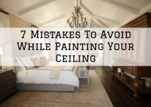 7 Mistakes To Avoid While Painting Your Ceiling in Austin, TX in 2020